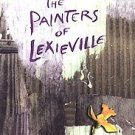 The Painters of Lexieville by Sharon Darrow (2003, H...