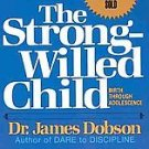 The Strong-Willed Child by James C. Dobson (1985, Pa...
