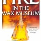 Fire in the Wax Museum by Hugh Williams (1999, Paper...