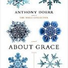About Grace by Anthony Doerr (2005, Paperback, Reprint)