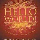 Hello World by Paul F. Crouch (2003, Paperback, Illu...