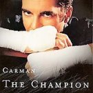 The Champion by Carman (2001, Paperback)