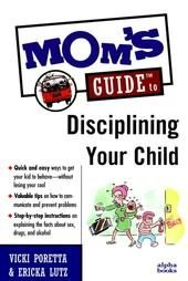 Mom's Guide to Disciplining Your Child by Ericka Lut...