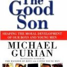 The Good Son by Michael Gurian (1999, Hardcover)
