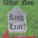 What Now, King Lear? by Alistair Boyle (2001, Hardco...