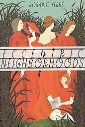 Eccentric Neighborhoods by Rosario Ferre (1998, Hard...