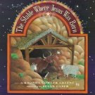 The Stable Where Jesus Was Born by Rhonda Gowler Gre...