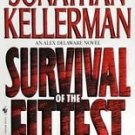 Survival of the Fittest by Jonathan Kellerman (1998,...