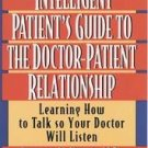 The Intelligent Patient's Guide to the Doctor-Patien...