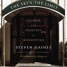 The Sky's the Limit by Steven S. Gaines (2005, Hardc...