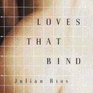 Loves That Bind by Edith Grossman, Julian Rios (1998...