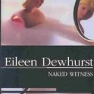 Naked Witness by Eileen Dewhurst (2004, Hardcover)