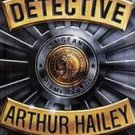 Detective by Arthur Hailey (1997, Hardcover)