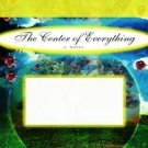 The Center of Everything by Laura Moriarty (2003, Ha...