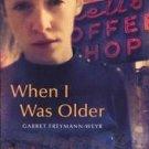 When I Was Older by Garret Freymann-Weyr (2000, Hard...