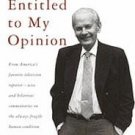 Everyone Is Entitled to My Opinion by David Brinkley...