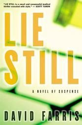 Lie Still by David Farris (2003, Hardcover)