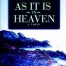 As It Is in Heaven by Niall Williams (1999, Hardcover)