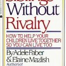 Siblings Without Rivalry/How to Help Your Children L...