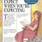 What to Expect When You're Expecting by Arlene Eisen...