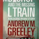 The Bishop and the Missing L Train by Andrew M. Gree...