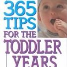 365 Tips for the Toddler Years by Julian Orenstein (...