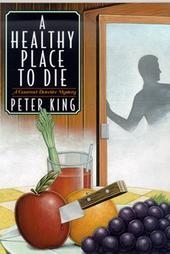 A Healthy Place to Die by Peter King (2000, Hardcover)