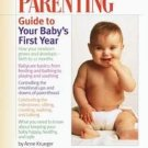 Parenting Guide to Your Baby's First Year by Anne Kr...