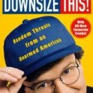 Downsize This! by Michael Moore (1997, Paperback)