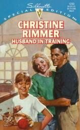Husband in Training by Christine Rimmer (1999, Paper...