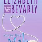 You've Got Male by Elizabeth Bevarly (2005, Paperback)