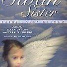 Swan Sister by Terri Windling (2005, Paperback, Repr...