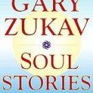 Soul Stories by Gary Zukav (2000, Hardcover)