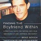 Finding the Boyfriend Within by Brad Gooch (2002, Pa...