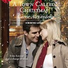 A Town Called Christmas by Carrie Alexander (2007, P...