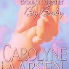 Brought Together by Baby by Carolyne Aarsen (2005, P...