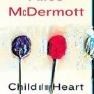 Child of My Heart by Alice McDermott (2002, Hardcover)