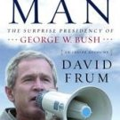 The Right Man by David Frum (2003, Hardcover)