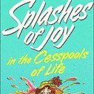 Splashes of Joy in the Cesspools of Life by Barbara ...