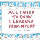All I Need to Know I Learned from My Cat by Suzy Bec...