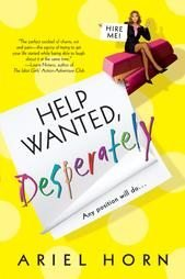 Help Wanted, Desperately by Ariel Horn (2004, Paperb...