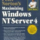Peter Norton's Maximizing Windows Nt Server 4 by Pet...