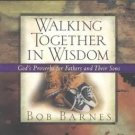 Walking Together in Wisdom by Bob Barnes (2001, Pape...