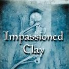 Impassioned Clay by Stevie Davies (2001, Paperback)