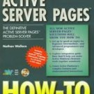 Active Server Pages How-To by Nathan Wallace (1997, ...
