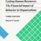 Costing Human Resources by Wayne F. Cascio (1991, Pa...