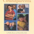 Lots of Grandparents by Sheila M. Kelly, Shelly Rotn...