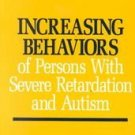 Increasing Behaviors of Persons With Severe Retardat...