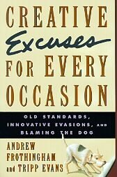 Creative Excuses for Every Occasion by Andrew Frothi...