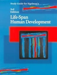 Study Guide for Sigelman's Life-Span Human Developme...